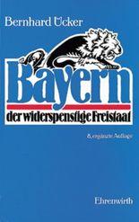 Bayern der widerspenstige Feistaat