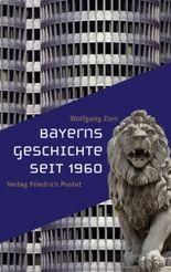 Bayerns Geschichte seit 1960