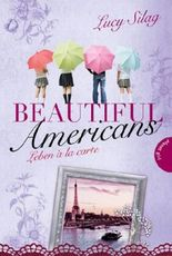 Beautiful Americans , Band 3: Beautiful Americans, Leben à la carte