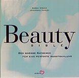Beauty Bible - Der grosse Ratgeber für perfekte Ausstrahlung