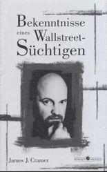Bekenntnisse eines Wallstreet-Süchtigen