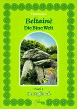 Beltaine, Die Eine Welt