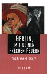 Berlin, mit deinen frechen Feuern.