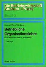 Betriebliche Organisationslehre. Unternehmensaufbau, Arbeitsablauf