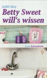 Betty Sweet will's wissen