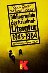 Bibliographie der Kriminalliteratur 1945 - 1984