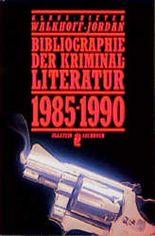 Bibliographie der Kriminalliteratur 1985-1990 im deutschen Sprachraum