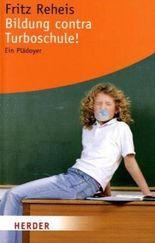 Bildung contra Turboschule!