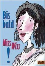 Bis bald, Miss Wiss!