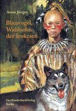 Blauvogel, Wahlsohn der Irokesen