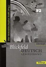Blickfeld Deutsch Oberstufe - Ausgabe 2003