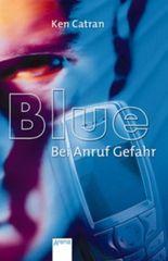 Blue - Bei Anruf Gefahr