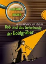 Bob und das Geheimnis der Goldgräber