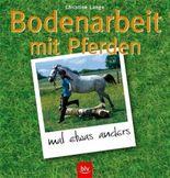 Bodenarbeit mit Pferden – mal etwas anders