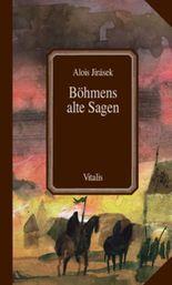 Böhmens alte Sagen