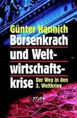 Börsenkrach und Weltwirtschaftskrise. Der Weg in den 3. Weltkrieg