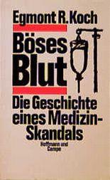 Böses Blut. Die Geschichte eines Medizin-Skandals