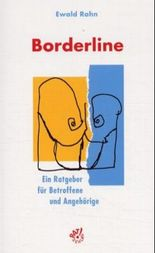 Borderline. Ein Ratgeber für Betroffene und Angehörige