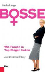 Bosse - Wie Frauen in Top-Etagen ticken