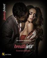 breathless: Es war wie ein Rausch