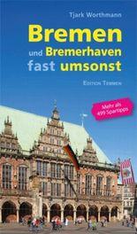 Bremen und Bremerhaven fast umsonst