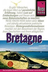 Bretagne. Handbuch für individuelles Reisen und Entdecken