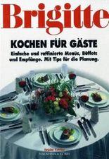 Brigitte Kochen für Gäste