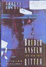 Bruder Anselm und der tote Ritter