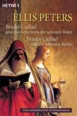 Bruder Cadfael und das Geheimnis der schönen Toten / Bruder Cadfael und die schwarze Keltin