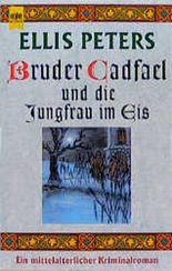 Bruder Cadfael und die Jungfrau im Eis