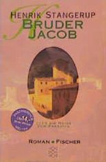 Bruder Jacob oder die Reise zum Paradies