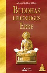 Buddhas lebendiges Erbe