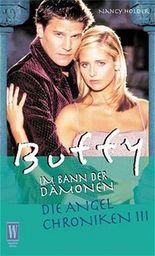 Buffy, Im Bann der Damonen, Die Angel Chroniken. Bd.3