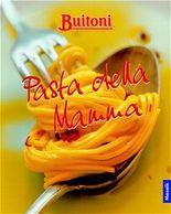 Buitoni: Pasta della Mamma Giulia. Richtig gut essen wie in Italien