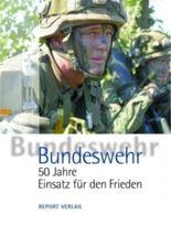 Bundeswehr - 50 Jahre Einsatz für den Frieden