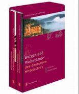Burgen und Wohntürme des deutschen Mittelalters. Bd. 1: Burgen / Bd. 2: Wohntürme: 2 Bde.