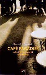 Cafe Paradies. Oder Die Sehnsucht nach Europa.