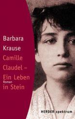 Camille Claudel - Ein Leben in Stein