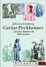 Caritas Pirckheimer und das Zeitalter der Reformation