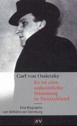 Carl von Ossietzky. Es ist eine unheimliche Stimmung in Deutschland