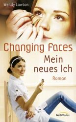 Changing Faces - Mein neues Ich