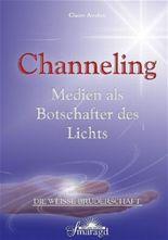 Channeling - Medien als Botschafter des Lichts