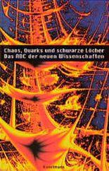 Chaos, Quarks und schwarze Löcher
