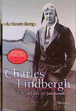 Charles Lindbergh. Ein Idol des 20. Jahrhunderts