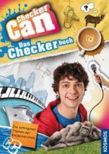 Checker Can: Das Checkerbuch. Die schrägsten Themen der Entdeckershow