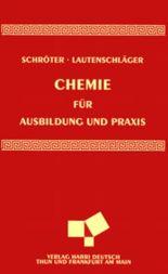 Chemie für Ausbildung und Praxis