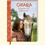 Chiara (Bd. 5) - Schatten der Sehnsucht