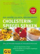 Cholesterinspiegel senken Das große GU Koch- und Backbuch