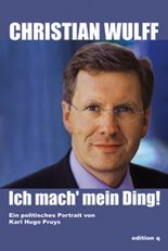 Christian Wulff: Ich mach' mein Ding!