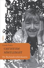 Christine Nöstlinger, Die Buchstabenfabrikantin